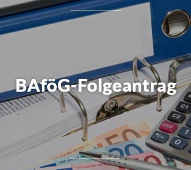 Zum BAföG-Folgeantrag